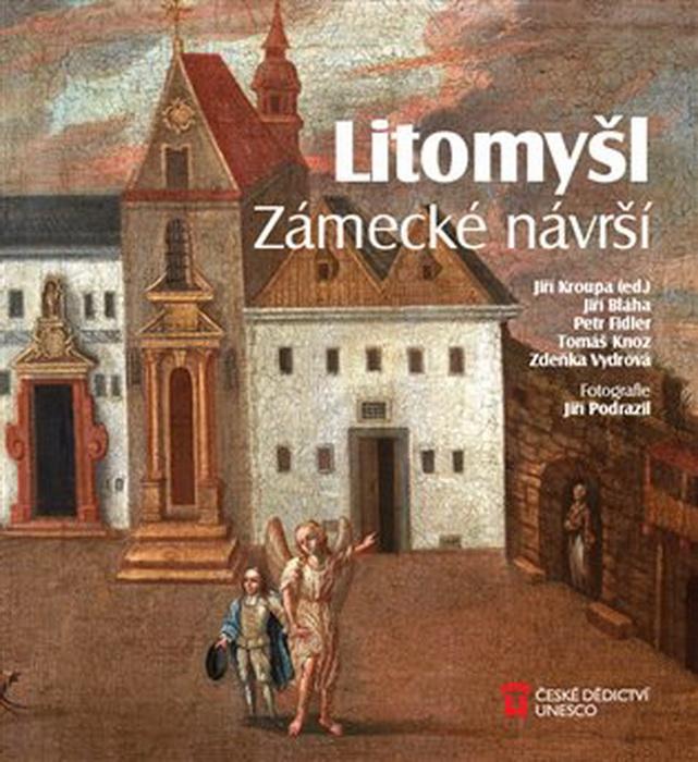 Jiří Kroupa (ed.), Litomyšl: Zámecké návrší (2017)