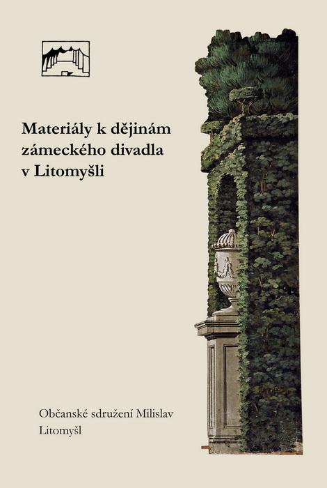 Jiří Bláha (ed.), Materiály k dějinám zámeckého divadla v Litomyšli (2003)